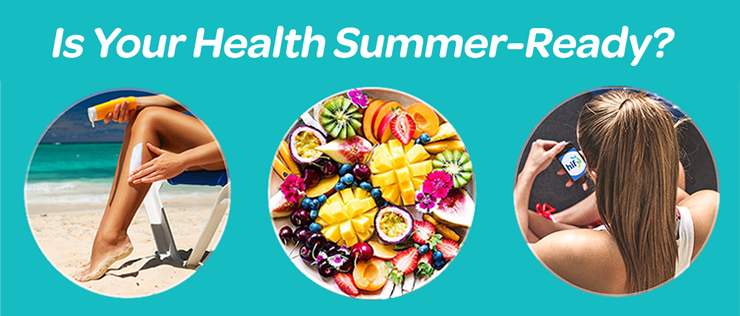 Is Your Health Summer-Ready?